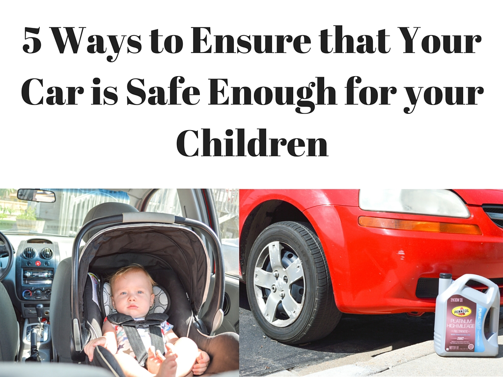 5 Ways to Ensure that Your Car is Safe Enough for your Children